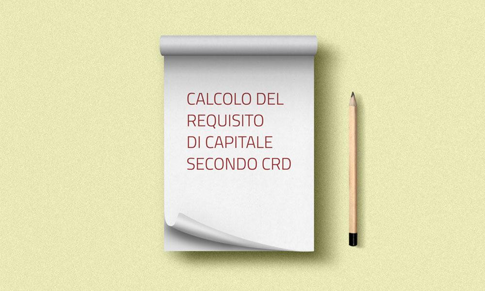 calcolo-requisito-capitale-secondo-crd